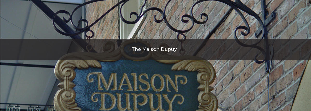 The Maison Dupuy